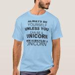 Be Yourself ,be a Unicorn - T-Shirt -Girls