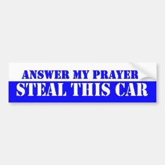Beantworten Sie mein Gebet, stehlen Sie dieses Autoaufkleber