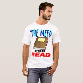 Bedarf an gelesen T-Shirt