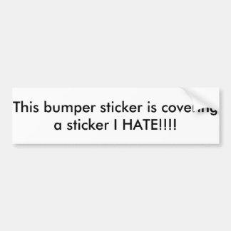 Bedeckungs-Autoaufkleber, den ich hasse Autoaufkleber