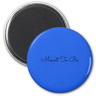 Bedeutete, der Magnet zu sein (blau)
