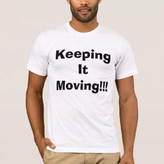 Behalten es sich zu bewegen T-Shirt