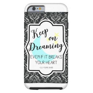 Behalten Sie auf dem Träumen von iPhone6/6s Fall Tough iPhone 6 Hülle