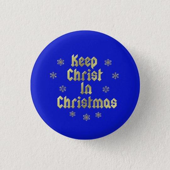 Behalten Sie Christus im WeihnachtsButton Runder Button 3,2 Cm