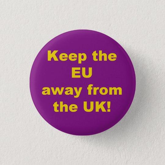 Behalten Sie das Abzeichen EU heraus Runder Button 2,5 Cm