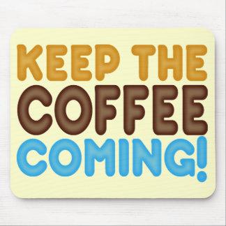 Behalten Sie das Kaffee-Kommen Mauspads