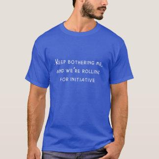 Behalten Sie die Belästigung ich… T-Shirt
