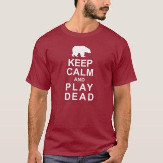 Behalten Sie die Ruhe und Spiel tot T-Shirt