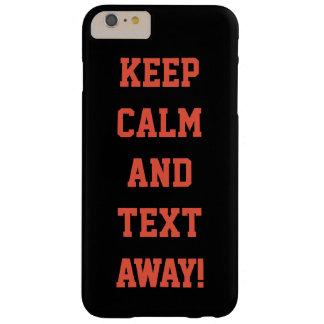 Behalten Sie die Ruhe und Text weg! Rufen Sie Fall Barely There iPhone 6 Plus Hülle
