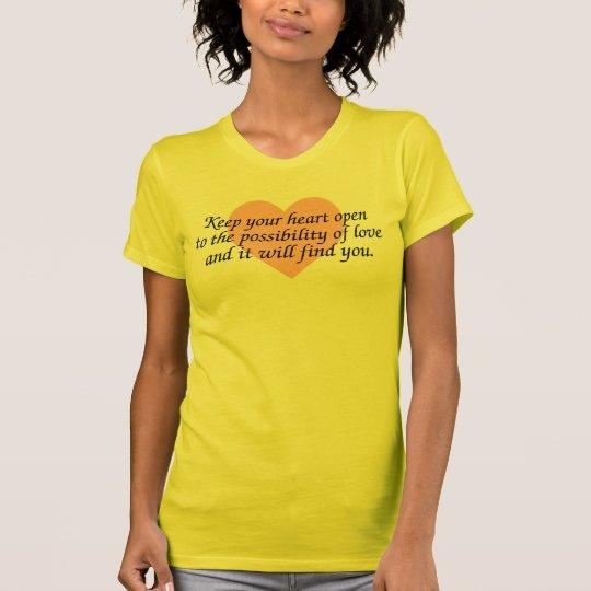Behalten Sie Ihr Herz offen - das T-Stück der Frau T-Shirt
