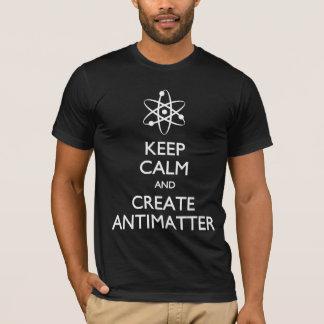 Behalten Sie Ruhe, Antimaterien-T - Shirt