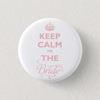 Behalten Sie Ruhe, die ich der Braut-lustige Runder Button 2,5 Cm
