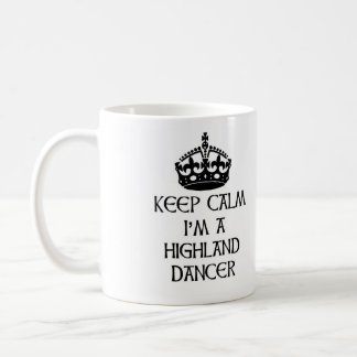 Behalten Sie Ruhe, die ich ein Hochland-Tänzer bin Kaffeetasse