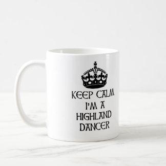 Behalten Sie Ruhe, die ich ein Hochland-Tänzer bin Tasse