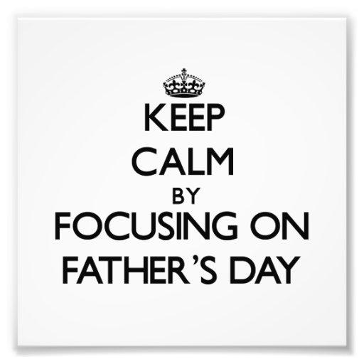 Behalten Sie Ruhe, indem Sie auf den Vatertag sich Fotografische Drucke