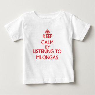 Behalten Sie Ruhe, indem Sie zu MILONGAS hören T-shirts