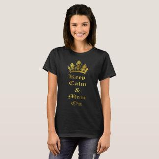 Behalten Sie Ruhe u. Mamma auf Goldfolien-T - T-Shirt