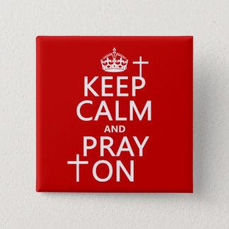 Behalten Sie Ruhe und beten Sie an - alles färbt Quadratischer Button 5,1 Cm
