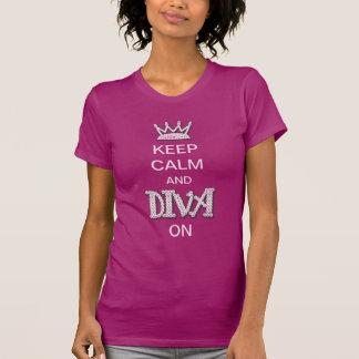 Behalten Sie Ruhe und Diva an T-shirt