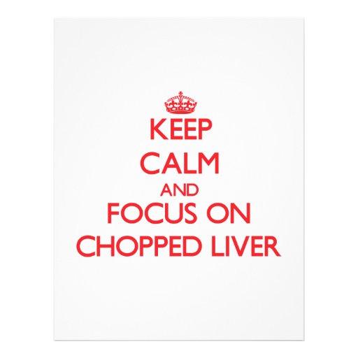 Behalten Sie Ruhe und Fokus auf Chopped Leber Vollfarbige Flyer