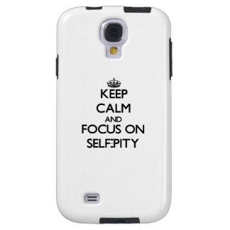 Behalten Sie Ruhe und Fokus auf Selbst-Mitleid Galaxy S4 Hülle