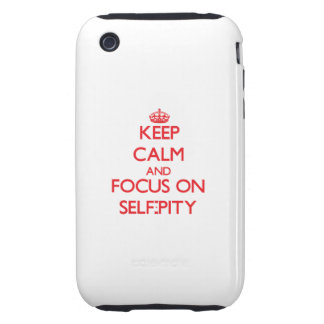 Behalten Sie Ruhe und Fokus auf Selbst-Mitleid iPhone 3 Tough Hüllen