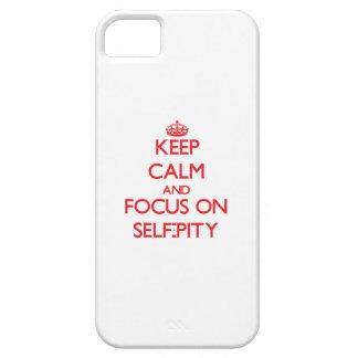 Behalten Sie Ruhe und Fokus auf Selbst-Mitleid iPhone 5 Hülle