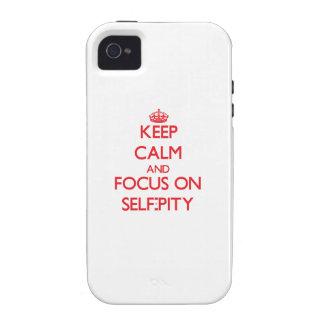 Behalten Sie Ruhe und Fokus auf Selbst-Mitleid iPhone 4 Hüllen