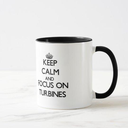 Behalten Sie Ruhe und Fokus auf Turbinen Tasse