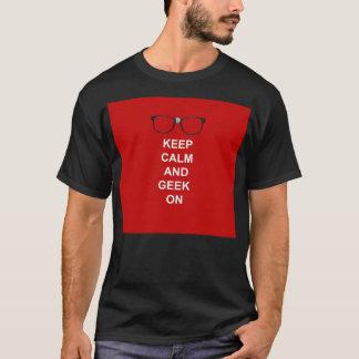 Behalten Sie Ruhe und Geek an T-Shirt