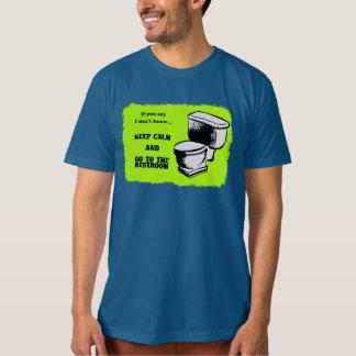 Behalten Sie Ruhe und gehen Sie zum Restroom Bio T-Shirt