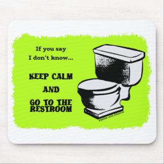 Behalten Sie Ruhe und gehen Sie zum Restroom Mauspad