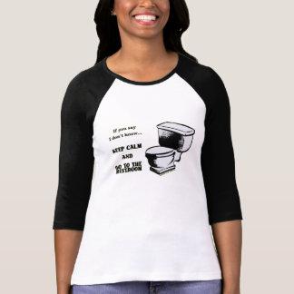 Behalten Sie Ruhe und gehen Sie zum Restroom T-Shirt