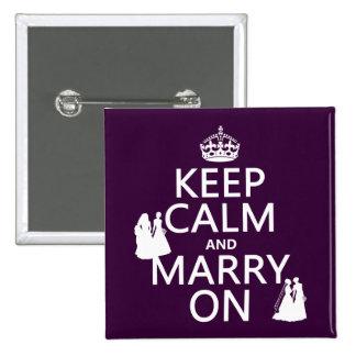Behalten Sie Ruhe und heiraten Sie an - alle Quadratischer Button 5,1 Cm