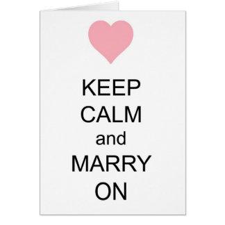 Behalten Sie Ruhe und heiraten Sie an Grußkarte