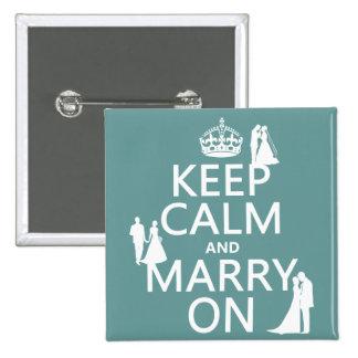 Behalten Sie Ruhe und heiraten Sie auf (irgendein Quadratischer Button 5,1 Cm