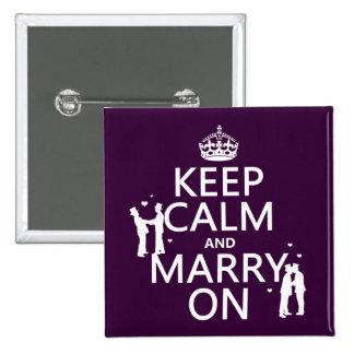 Behalten Sie Ruhe und heiraten Sie auf Quadratischer Button 5,1 Cm