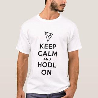 Behalten Sie Ruhe und Hodl auf Tron T - Shirt