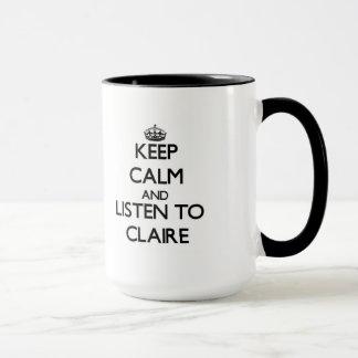 Behalten Sie Ruhe und hören Sie auf Claire Tasse