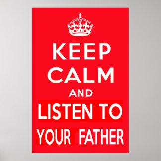 Behalten Sie Ruhe und hören Sie auf Ihren Vater Poster