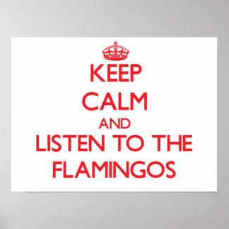 Behalten Sie Ruhe und hören Sie zu den Flamingos Poster