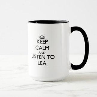 Behalten Sie Ruhe und hören Sie zum Lea Tasse