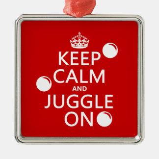 Behalten Sie Ruhe und jonglieren Sie auf (in Silbernes Ornament