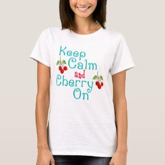 Behalten Sie Ruhe und Kirsche auf Shirt