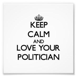 Behalten Sie Ruhe und Liebe Ihr Politiker Fotografien