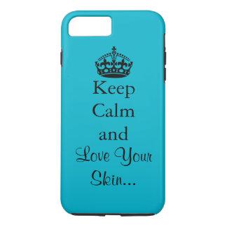 Behalten Sie Ruhe und Liebe Ihre Haut iPhone 7 Plus Hülle