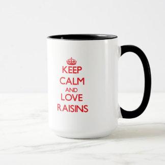 Behalten Sie Ruhe und Liebe Rosinen Tasse