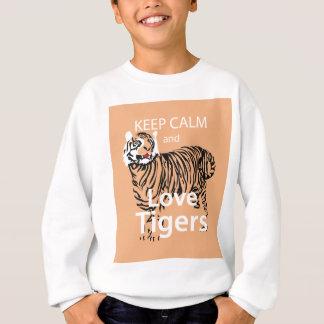 Behalten Sie Ruhe-und Liebe-Tiger Sweatshirt