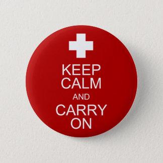 Behalten Sie Ruhe und machen Sie - Erste ERSTE Runder Button 5,7 Cm