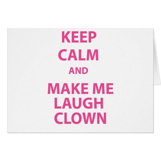 Behalten Sie Ruhe und machen Sie mich Lachen-Clown Grußkarte